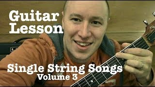 Single String Songs for guitar Lesson 3 (easy) Todd Downing