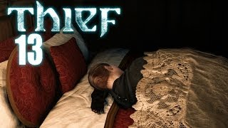 THIEF 4 [HD+] #013 - Schlaf gut, Schnucki! ★ Let's Play Thief (2014)