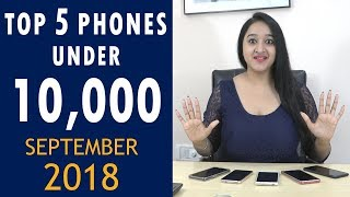 Top 5  Phones Under 10000 in September 2018