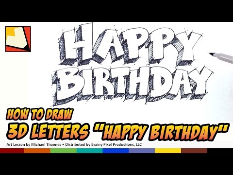 How to Draw 3D letters Happy Birthday - Art for Kids - Birthday Sign Hand lettering