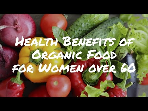 Exploring the Health Benefits of Organic Food for Women over 60