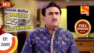 Taarak Mehta Ka Ooltah Chashmah - Ep 2600 - Full Episode - 13th November, 2018