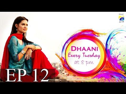 Dhaani - Epiosde 12 | Har Pal Geo