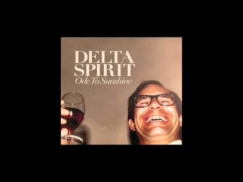 Delta Spirit - Tomorrow Goes Away
