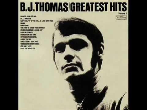 B J Thomas - I Got a Feeling