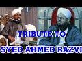 Tribute to SYED AHMED RAZVI QADRI SAHAB By Qari Rizwan Khan Sahab