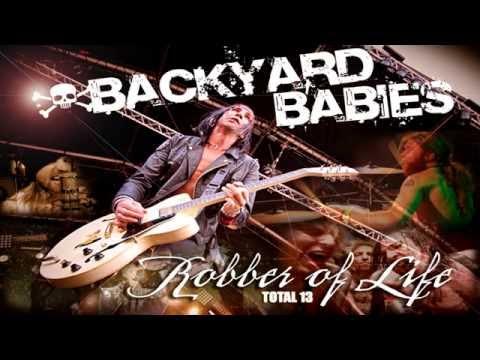 Backyard Babies - Robber Of Life