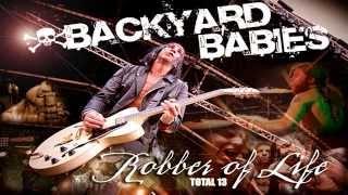 Watch Backyard Babies Robber Of Life video