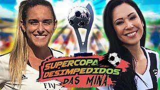 A Grande Final da SuperCopa Desimpedidos das Mina - Real Madrid x Juventus!