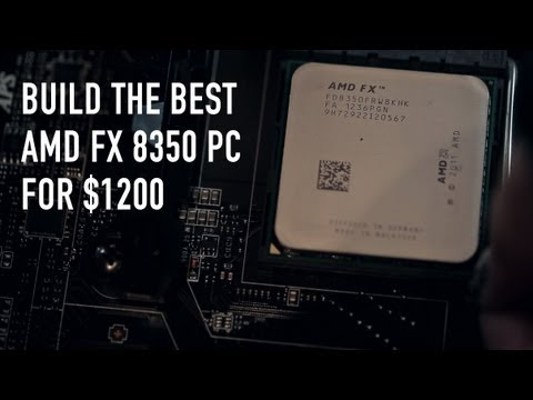 Build the Best AMD FX 8350 Gaming Rig for $1200
