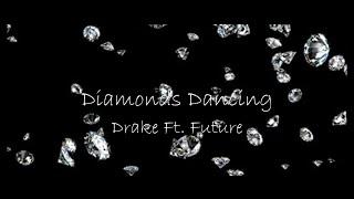 Drake & Future – Diamonds Dancing