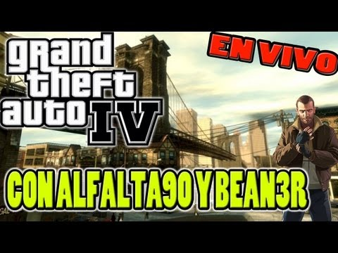 Stream GTA IV con Alfalta90 y el Bean3r ( Grand theft auto )