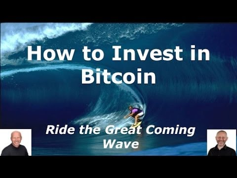 How To Invest In Bitcoin: Ride The Great Coming Wave