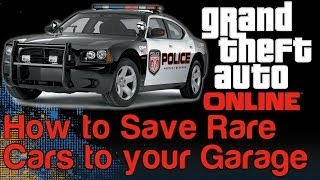 GTA 5 Online Glitch - How to Save a Cop Car, Firetruck or Ambulance in your Garage (Rare Cars)