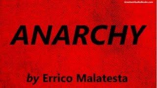 ANARCHY by by Errico Malatesta - FULL AudioBook | Greatest Audio Books