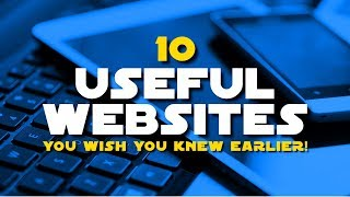 10 Useful Websites You Wish You Knew Earlier! 2018