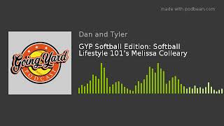 GYP Softball Edition: Softball Lifestyle 101's Melissa Colleary