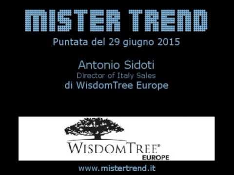 Mister Trend - Antonio Sidoti - WisdomTree Europe - puntata radio del 29 giu 2015