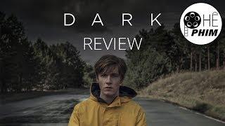 Review phim DARK (ĐÊM LẶNG): Phim dài tập mới của NETFLIX