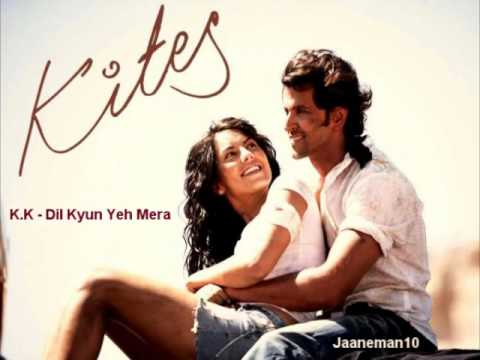 KK - Dil kyun yeh mera  Kites Movie Full Song ***