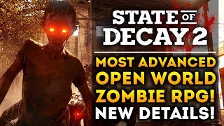 Most Advanced RPG System in Open World ZOMBIE Apocalypse Game! State of Decay 2 - New Gameplay Info!