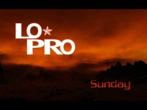Lo-pro - Sunday