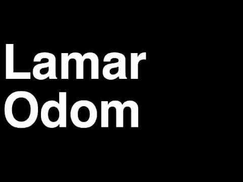 How to Pronounce Lamar Odom Los Angeles Clippers NBA Basketball Player Runforthecube