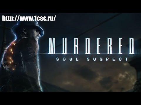 Murdered: Soul Suspect - локализованный трейлер