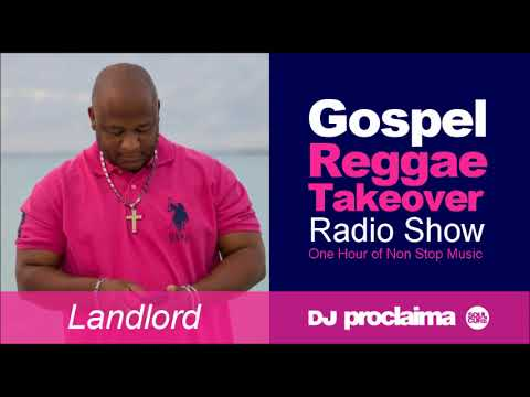 GOSPEL REGGAE 2018  - One Hour Gospel Reggae Takeover Show - DJ Proclaima 6th July