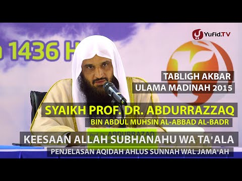 Tabligh Akbar 2015: Syaikh Abdurrazzaq Bin Abdul Muhsin Al-Badr - Keesaan Allah Subhanahu Wa Ta'ala