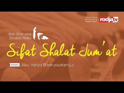 Sifat Shalat Nabi Sifat Shalat Jum'at (Ustadz Abu Yahya Badrusalam,Lc)