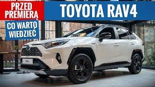 Toyota RAV4 (2019) - co warto wiedzieć przed premierą PL