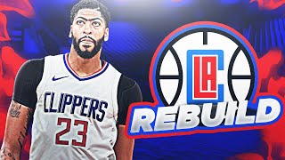 REBUILDING THE ANTHONY DAVIS LOS ANGELES CLIPPERS!
