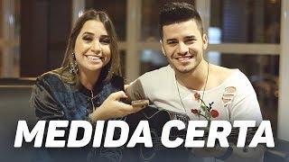 Medida Certa - Jorge e Mateus (Cover por Mariana e Mateus)