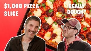 $1,000 Pizza Slice: Worth It? || Really Dough?