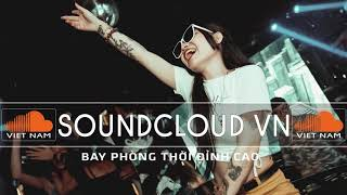 Play this video NONSTOP 2020 VINAHOUSE - BAY PHГNG THбI ДбNH CAO - SOUNDCLOUD VN