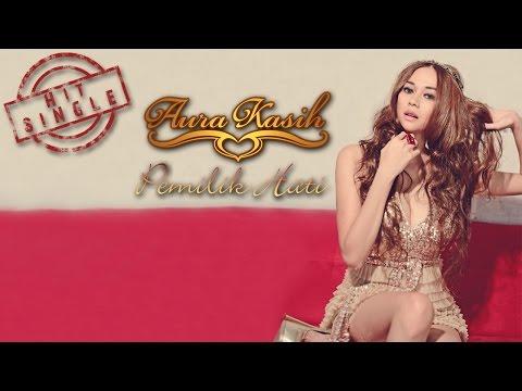 download lagu Aura Kasih - Pemilik Hati gratis