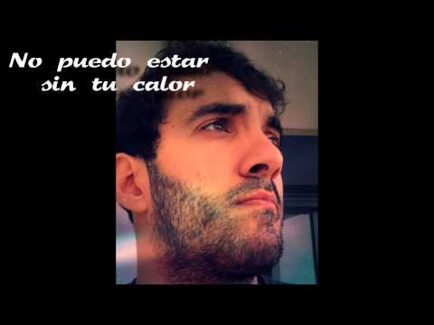 """Canción - """"No puedo estar sin tu calor""""  (Alvaro HM)"""