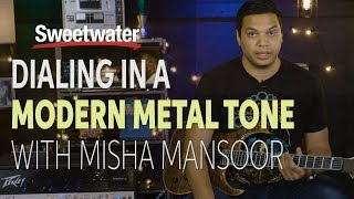 How to Dial In a Modern Metal Tone with Misha Mansoor