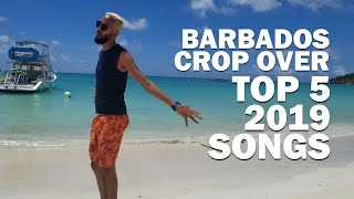 Top 5 Songs for Barbados Crop Over 2019