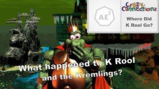 Where did K. Rool & The Kremlings Go?