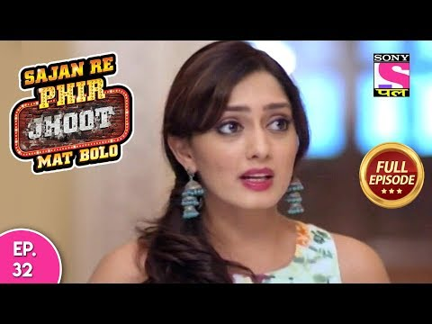Sajan Re Phir Jhoot Mat Bolo  - Full Episode - Ep 32 -  31st  July, 2018