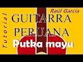 Putka mayu- Raúl García Zárate (tutorial de guitarra con tablatura)