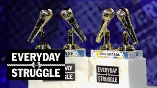 2018 Everyday Struggle Awards