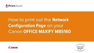 04. How to print out the Network Configuration Page on your Canon OFFICE MAXIFY MB5160