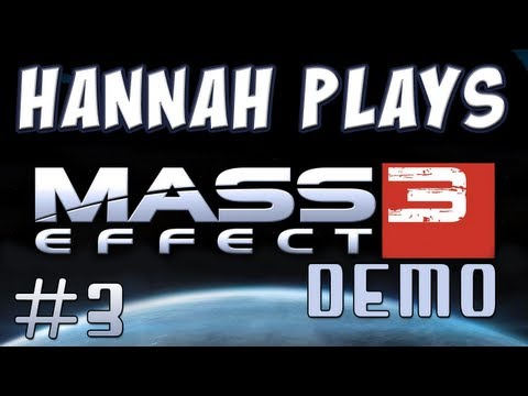 Hannah Plays! - Mass Effect 3 Demo - Part 3 Music Videos