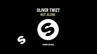 Oliver Twizt - You're Not Alone (Original Mix)