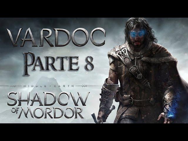 Middle-earth: Shadow of Mordor ( Jugando ) ( Parte 8 ) #Vardoc1 El tipo de la Armadura
