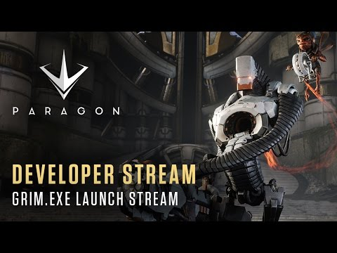 Paragon Developer Stream - GRIM.exe Launch