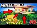 Minecraft Sinh Tồn #26 | XÂY DỰNG CĂN NHÀ HIỆN ĐẠI TRÊN CÂY | KiA Phạm (w/ Vamy Trần)